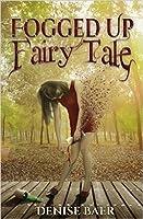 Fogged Up Fairy Tale