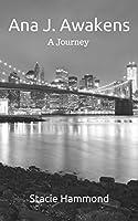 Ana J. Awakens: A Journey