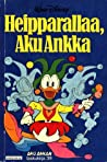 Heipparallaa, Aku Ankka (Aku Ankan taskukirja, #39)