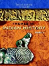 Themes in Indian History Part I