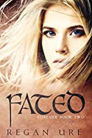 Fated (Forever, #2)