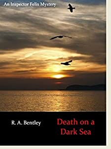 Death on a Dark Sea (The Inspector Felix Mysteries Book 2)
