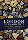 London in Fragments: A Mudlark's Treasures