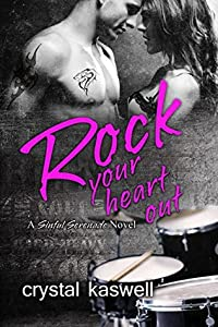 Rock Your Heart Out (Sinful Serenade #3)