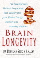 Brain Longevity: The Breakthrough Medical Programme That Regenerates Your Mental Energy, Memory and Learning Abilities