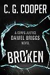 Broken (Corps Justice - Daniel Briggs, #3)