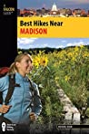 Best Hikes Near Madison (Best Hikes Near Series)