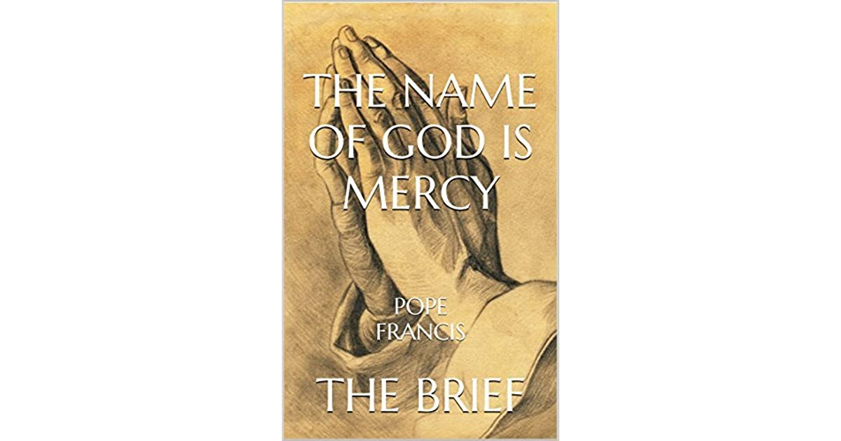 The Name Of God Is Mercy By Pope Francis The Brief By Brief Books