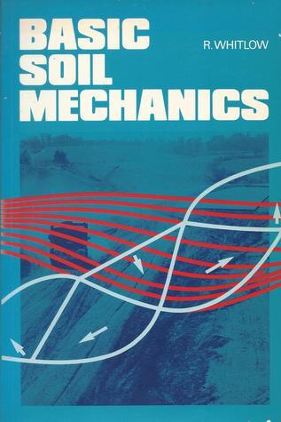 Basic Soil Mechanics by Roy Whitlow