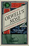 Orwell's Nose: A ...