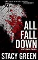 All Fall Down (Lucy Kendall, #4)