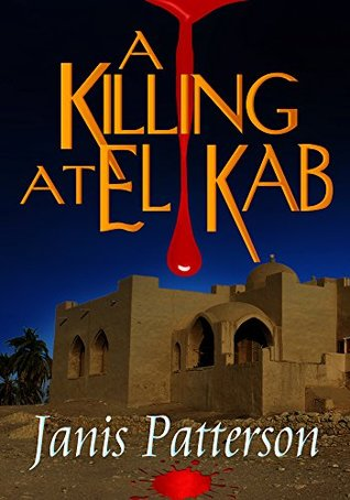 A Killing at El Kab by Janis Patterson