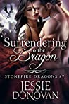 Surrendering to the Dragon (Stonefire Dragons, #5)