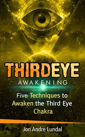 Third Eye Awakening: 5 Techniques to Awaken the Third Eye Chakra by