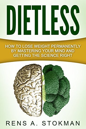 Dietless-How-To-Lose-Weight-Permanently-By-Mastering-Your-Mind-And-Getting-The-Science-Right
