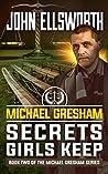 Secrets Girls Keep (Michael Gresham  #3)