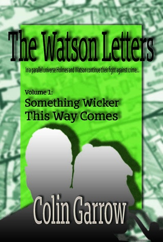 The Watson Letters Volume 1: Something Wicker This Way Comes
