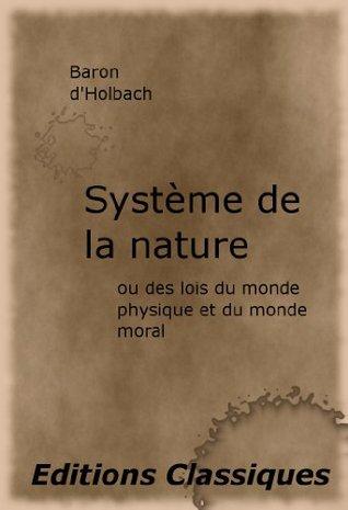 Système de la nature ou des lois du monde physique et du monde moral