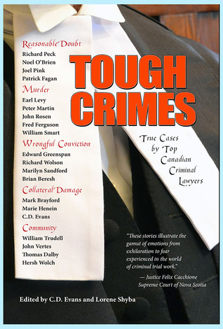 Tough Crimes: True Cases by Top Canadian Criminal Lawyers