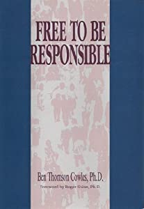 Free to Be Responsible: How to Assume Response-Ability