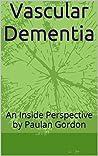 Vascular Dementia: An Inside Perspective