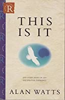 This Is It and Other Essays on Zen and Spiritual Experience (Rider classics)