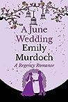 A June Wedding by Emily  Murdoch