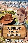 Mail Order Bride: A Bride for the Doctor (Bozeman Brides Book 4)
