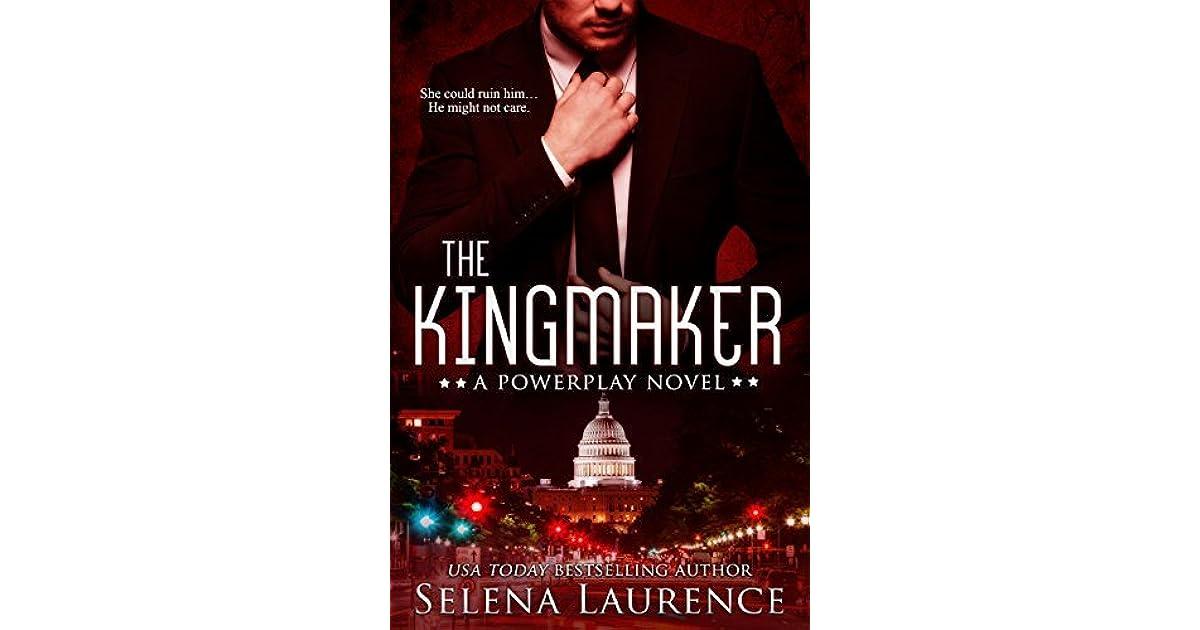 The Kingmaker (Powerplay #2) by Selena Laurence