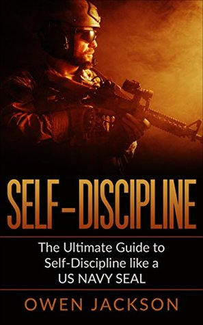 Self Discipline: The Ultimate Guide to Self Discipline Like A US Navy Seal (Warrior Zone Book 1)