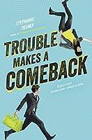 Trouble Makes a Comeback (Trouble, #2)