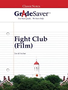 GradeSaver (TM) ClassicNotes: Fight Club (Film)