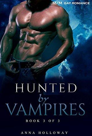 Hunted by Vampires (Hunted by vampires, #3) Anna Holloway
