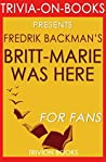 Fredrik Backman's Britt-Marie Was Here - For Fans (Trivia-On-Books)