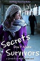 Secrets Don't Make Survivors (Secrets Don't Make Friends #2)