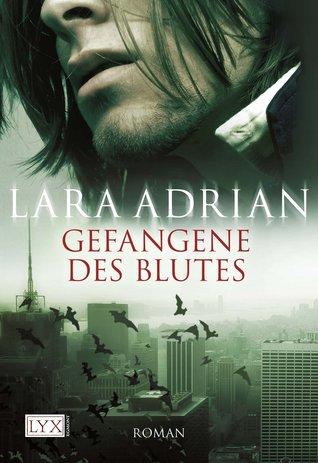 Gefangene des Blutes by Lara Adrian