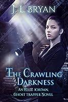 The Crawling Darkness (Ellie Jordan, Ghost Trapper #3)