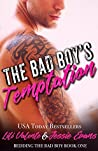 The Bad Boy's Temptation (Bedding the Bad Boy, #1)