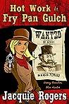 Hot Work in Fry Pan Gulch (Honey Beaulieu: Man Hunter #1)