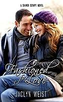 Fashioned for Love (Silver Script #3)