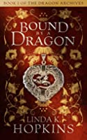 Bound by a Dragon (The Dragon Archives, #1)