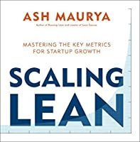 Scaling Lean: Mastering the Key Metrics from Zero to One