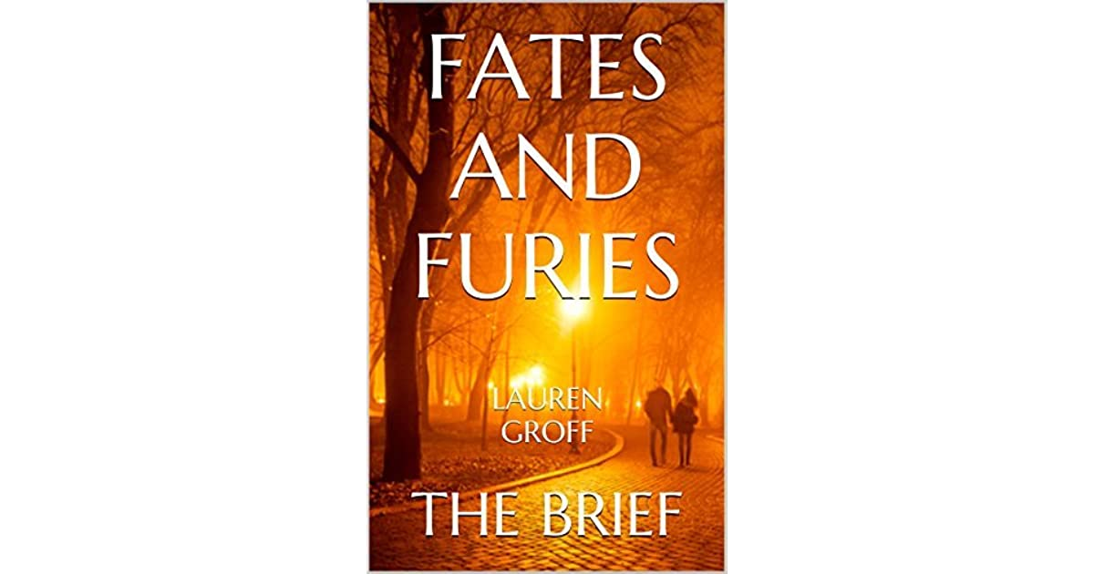 Fates And Furies By Lauren Groff By Brief Books
