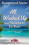 All Washed Up and Nowhere to Run by Rosamund Snow