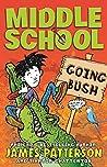 Going Bush (Middle School, #7.5)