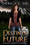 Destiny's Future (Daughters of the Crescent Moon #3)