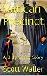 Vatican Precinct (A Billy Casey Novel Book 1)
