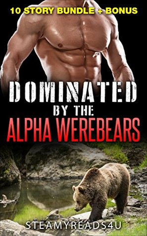 DOMINATED BY HER WEREBEARS: Paranormal Romance Bundle (Science Fiction, Werebears, Fantasy, Paranormal, Billionaires, Mail Order Bride)