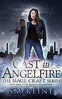 Cast in Angelfire (Mage Craft #1)