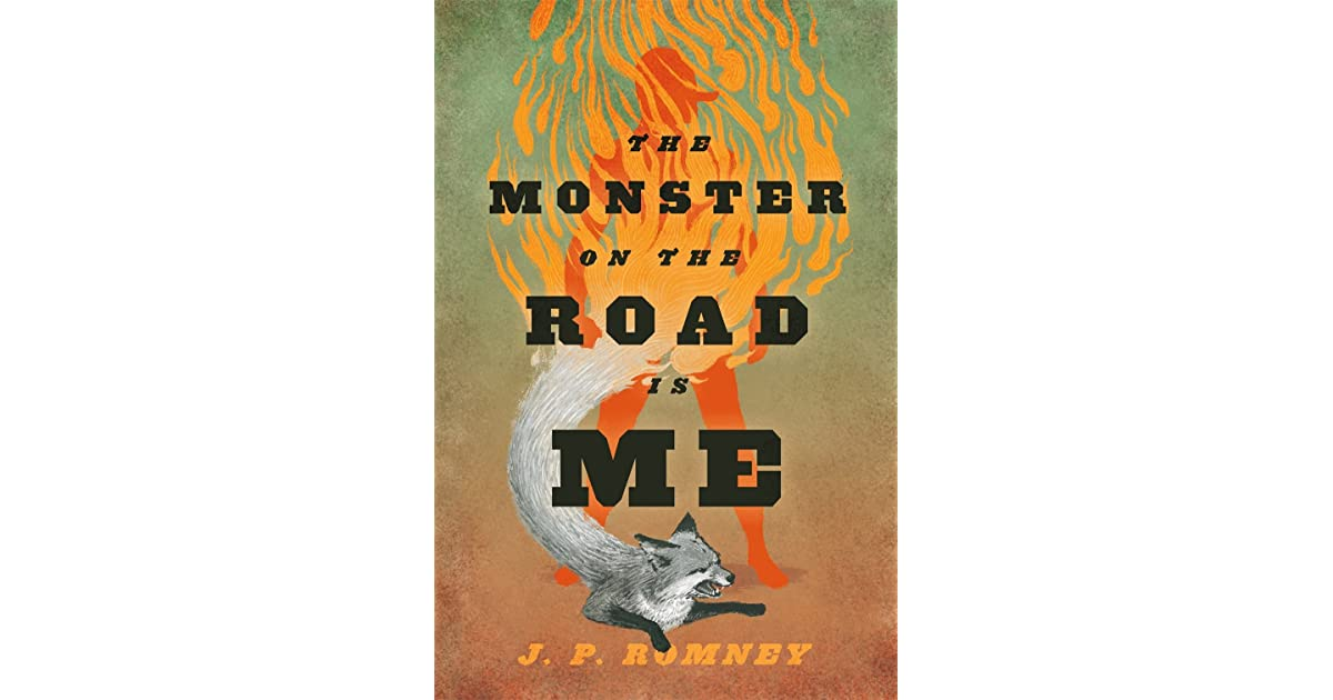The Monster on the Road Is Me by J P  Romney